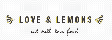 Love and Lemons Cooking Blog