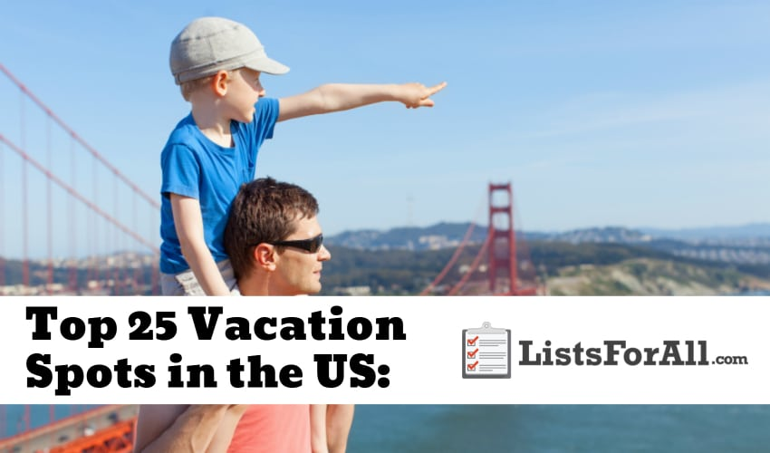 List of the Best Vacation Spots in the US