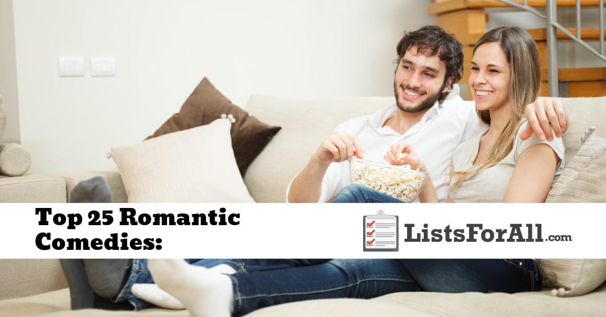 Best Romantic Comedies: The Top 25 List - ListsForAll com