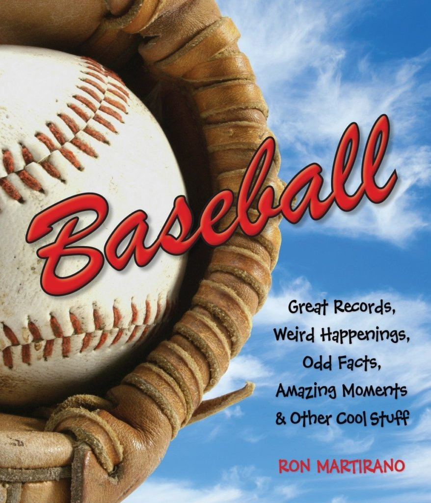 Baseball: Great Records, Weird Happenings, Odd Facts, Amazing Moments and Other Cool Stuff