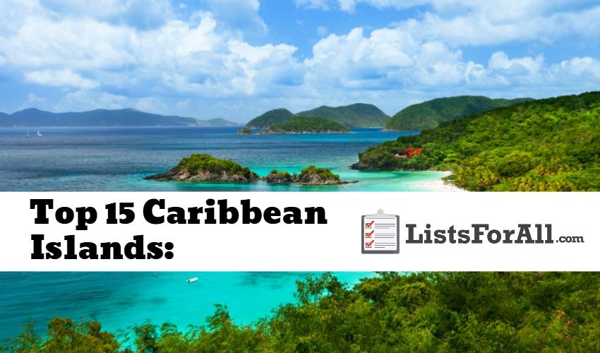 Best Caribbean Islands: The Top 15 List - ListsForAll com