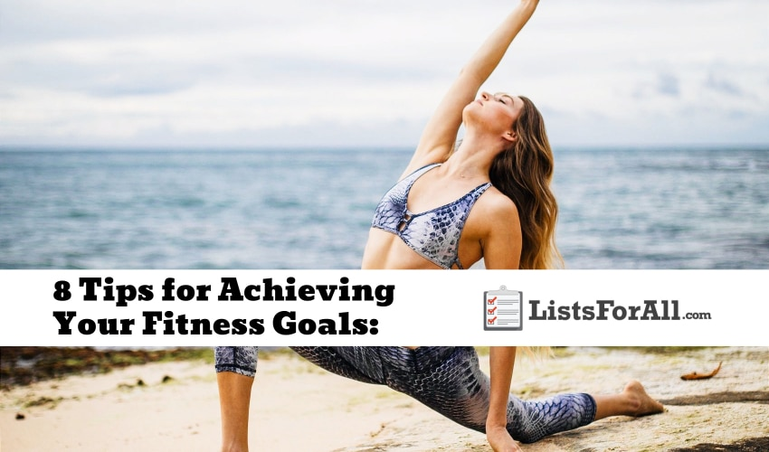 8 Tips for Achieving Your Fitness Goals