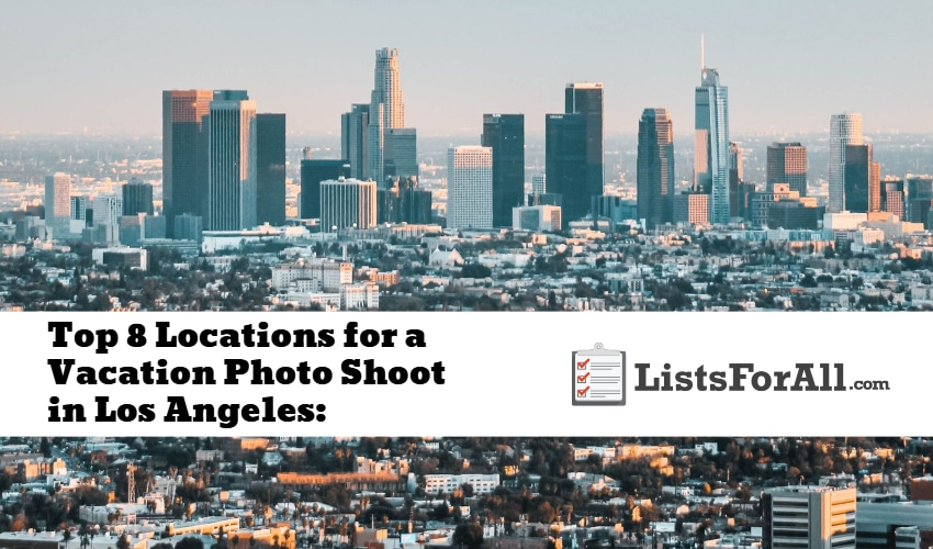 Locations for a Vacation Photo Shoot in Los Angeles